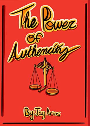 The Power of Authenticity: The Basic Principles of Selfishness and Selflessness (English Edition)