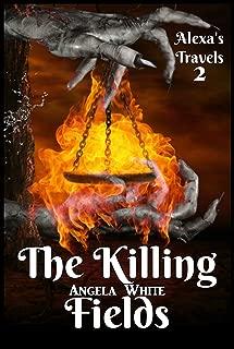 The Killing Fields Book 2 (Alexa's Travels)