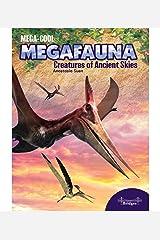 Mega-Cool Megafauna: Creatures of Ancient Skies—Children's Book About Ancient Flying Animals and Dinosaurs, Grades 3-6 (32 pgs) (MegaCool MegaFauna) Kindle Edition