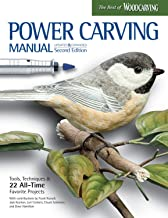 Power Carving Manual, Second Edition: Tools, Techniques, and 22 All-Time Favorite..