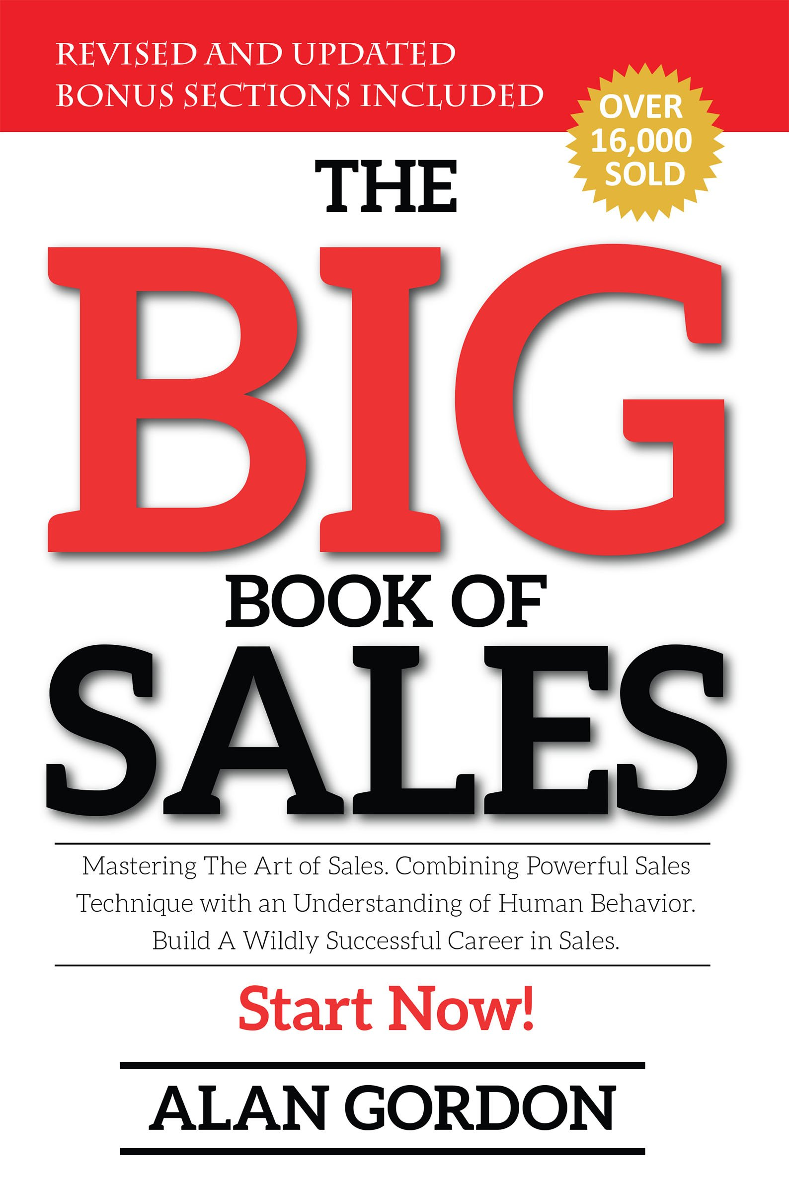 The Big Book of Sales: Mastering The Art of Sales.  Combining powerful sales technique with an understanding of human behavior.  Build a wildly successful career in sales.  Start now!