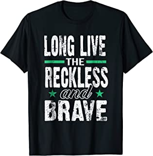 Long Live Reckless Brave Thrill Seekers Adventure T-Shirt