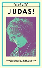 JUDAS!: From Forest Hills to The Free Trade Hall, A Historical View of The Big Boo