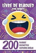 LIVRE DE BLAGUES POUR ENFANTS: 200 Histoires Drôles et Devinettes ! Essaye de ne pas rire !