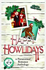 Happy Howlidays: a Paranormal Romance Anthology (Bones Hollow Book 1) Kindle Edition
