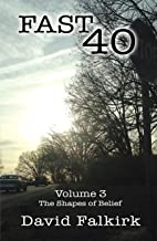 Fast 40: Volume 3 - The Shapes of Belief