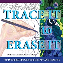 Trace It to Erase It: Tap into BRAINPOWER to be happy and healthy (1)