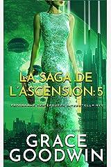 La Saga de l'Ascension: 5 (Programme des Épouses Interstellaires: La Saga de l'Ascension) Format Kindle