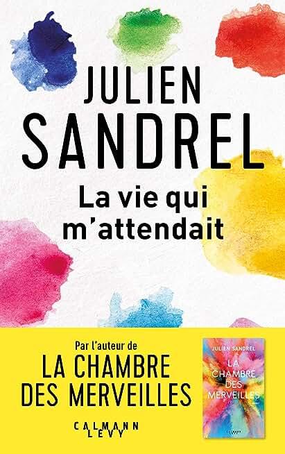 La vie qui m'attendait de Julien Sandrel