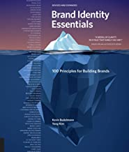Brand Identity Essentials, Revised and Expanded: 100 Principles for Building Brands (Essential Design Handbooks)