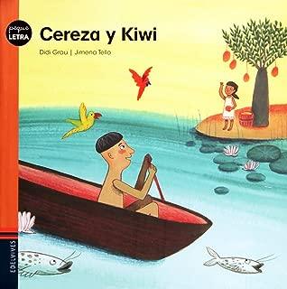 Cereza y Kiwi / Cereza and Kiwi (Peque Letra) (Spanish Edition)
