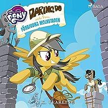 Daring Do och den förbjudna molnstaden: My Little Pony