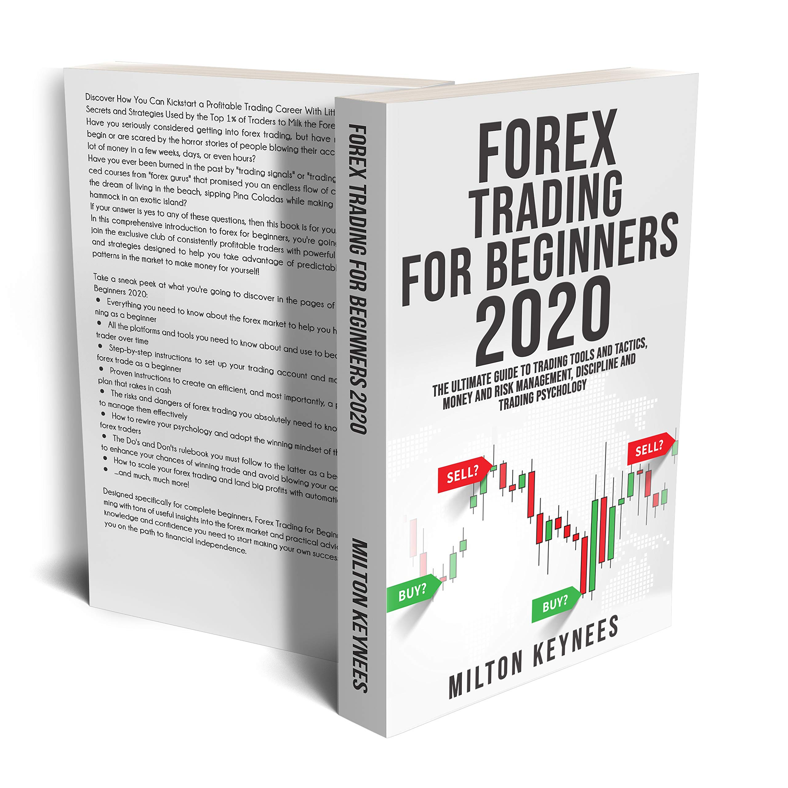 FOREX TRADING FOR BEGINNERS 2020: The Ultimate Guide to Trading Tools and Tactics, Money and Risk Management, Discipline and Trading Psychology