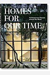 Homes For Our Time. Contemporary Houses around the World. 40th Ed. Hardcover