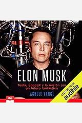 Elon Musk (Spanish Edition): Tesla, SpaceX y la misión por un futuro fantástico [Tesla, SpaceX and the Quest for a Fantastic Future] Audible Audiobook