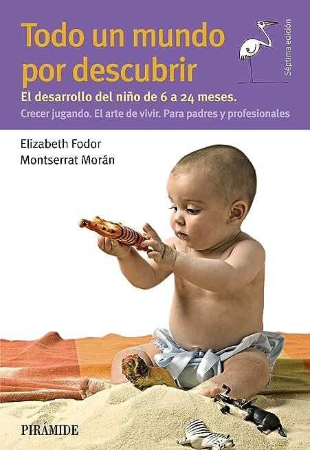 Todo un mundo por descubrir (Guías para padres y madres) (Spanish Edition)