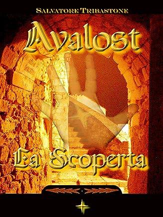 Avalost - La Scoperta (La Trilogia di Avalost Vol. 1)