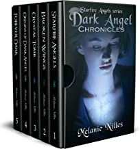 Dark Angel Chronicles, The Complete Series (Starfire Angels: Dark Angel Chronicles)