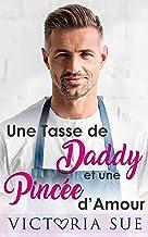 UNE TASSE DE DADDY ET UNE PINCÉE D'AMOUR