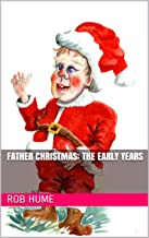 Father Christmas: the early years