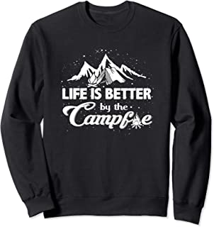 Life is Better By the Campfire Sweatshirt