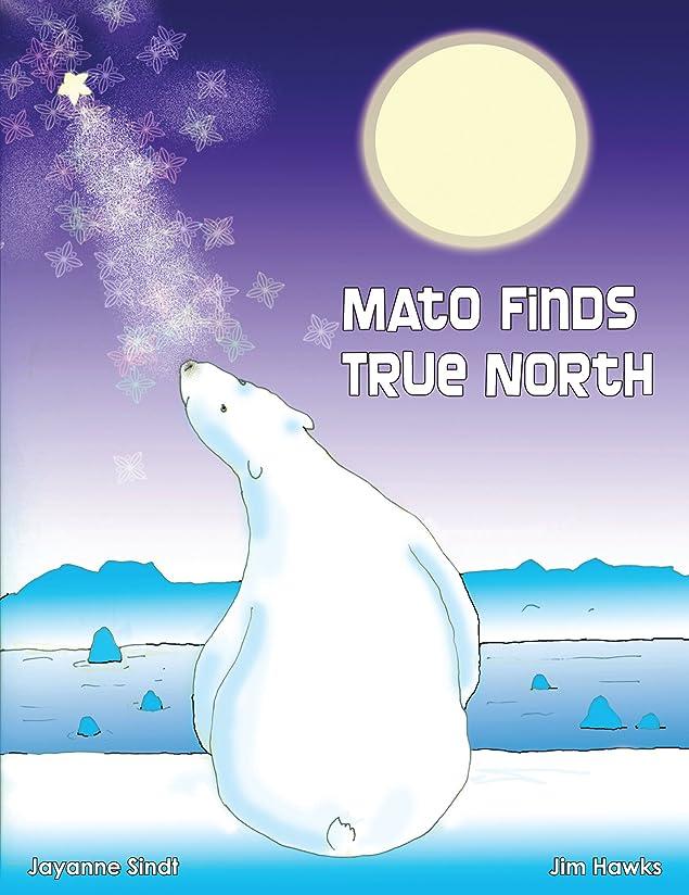 昼食廃棄する意味するMato Finds True North: Revised Edition (English Edition)