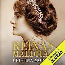 Reinas malditas [Bloody Queens]: Maria Antoinette, Empress Sissi, Eugenia de Montijo, Alejandra Romanov and Others