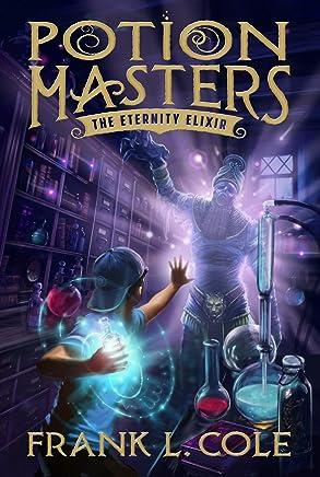 The Eternity Elixir (Potion Masters)