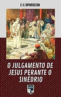 O Julgamento de Jesus perante o Sinédrio