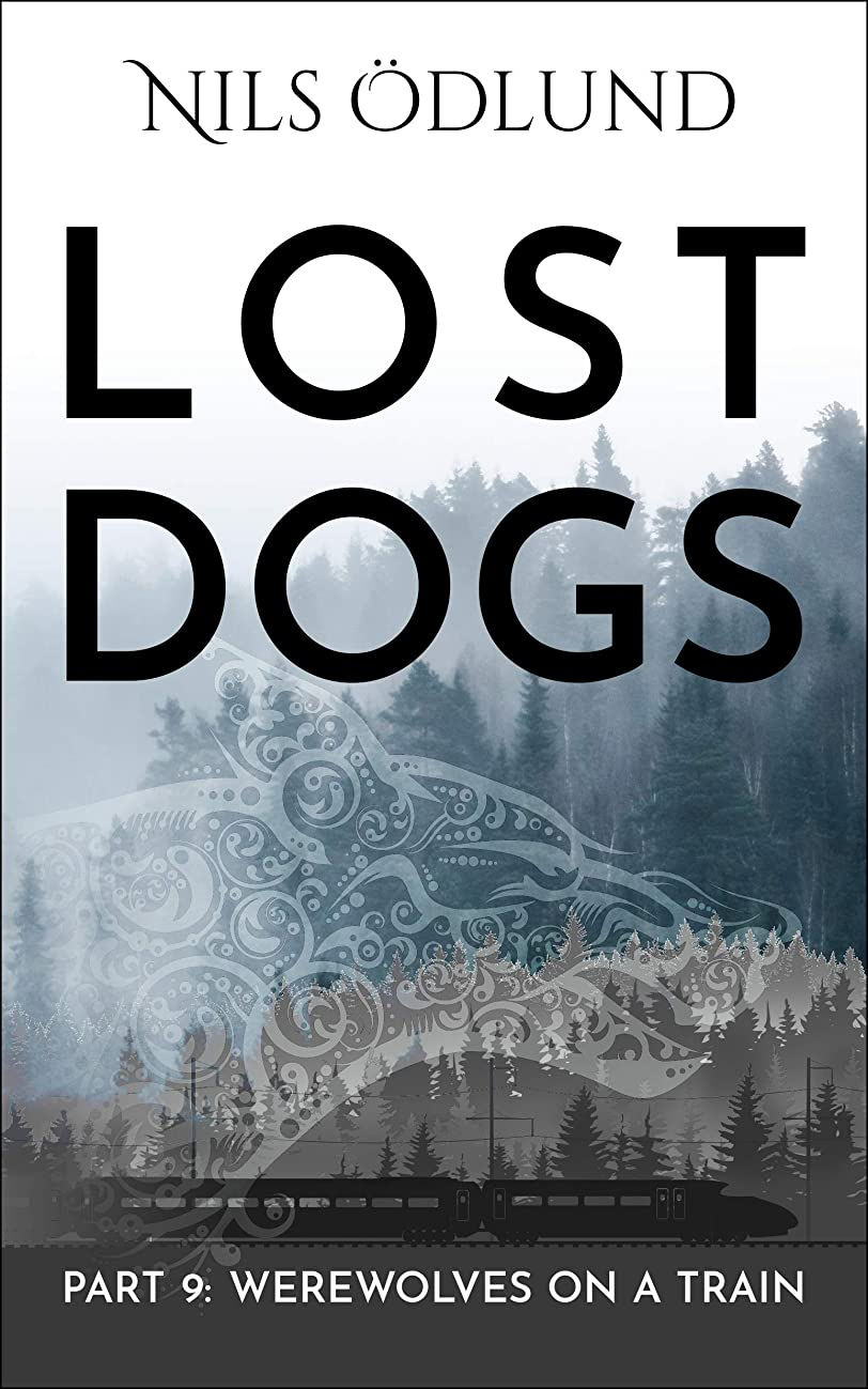 処方防ぐ非難Werewolves On A Train (Lost Dogs Book 9) (English Edition)