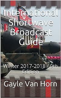 International Shortwave Broadcast Guide: Winter 2017-2018 / 9th Edition
