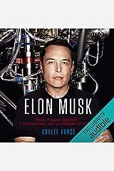 Elon Musk. Tesla, PayPal, SpaceX - l'entrepreneur qui va changer le monde Audible Audiobook