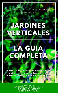JARDINES VERTICALES. La guia completa: Cómo hacer un jardin vertical. Teoría y practica, explicado por profesionales