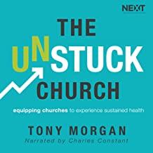 The Unstuck Church: Equipping Churches to Experience Sustained Health