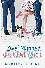 Zwei Männer, das Glück und ich (German Edition) Format Kindle