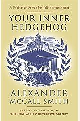 Your Inner Hedgehog: A Professor Dr von Igelfeld Entertainment (Professor Dr Moritz-Maria von Igelfeld) Kindle Edition