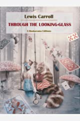 Through the Looking-Glass Kindle Edition