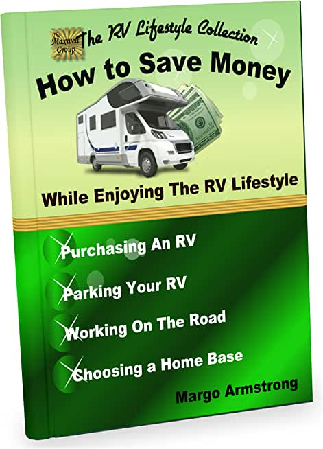 How to Save Money: While Enjoying the RV Lifestyle (The RV Lifestyle Collection) (English Edition)