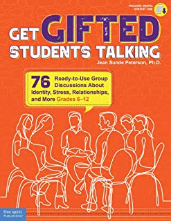 Get Gifted Students Talking: 75 Ready-to-Use Group Discussions About Identity, Stress, Relationships, and More (Grades 6-12)