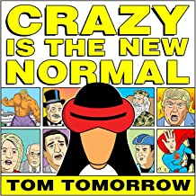 Crazy Is The New Normal (This Modern World)