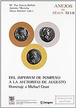 Del imperium de Pompeyo a la auctoritas de Augusto : homenaje a Michael Grant: Homenaje a Michael Grant: 47 (Anejos de Arc...