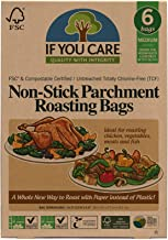 If You Care Parchment Roasting Paper Bags – Pack of 6 - Unbleached, Chlorine Free, Nonstick, Compostable, Silicone Coated...
