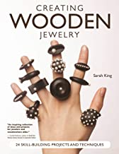 Creating Wooden Jewelry: 24 Skill-Building Projects and Techniques (Fox Chapel Publishing) Comprehensive Guide to Create Stand-Out Pieces from Wood; Learn Jointing, Steaming, Beveling, Inlaying & More