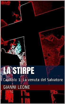 La Stirpe: Capitolo 1: La venuta del Salvatore