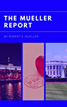 The Mueller Report: Report on the Investigation into Russian Interference in the 2016 Presidential Election (English Edition)