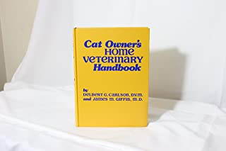 Cat Owner's Home Veterinary Handbook by James M. & Carlson, Delbert G. Griffin (1983-03-03)