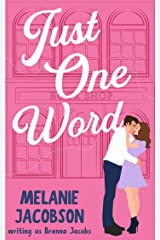 Just One Word: A Sweet Romantic Comedy (Just One...) Kindle Edition