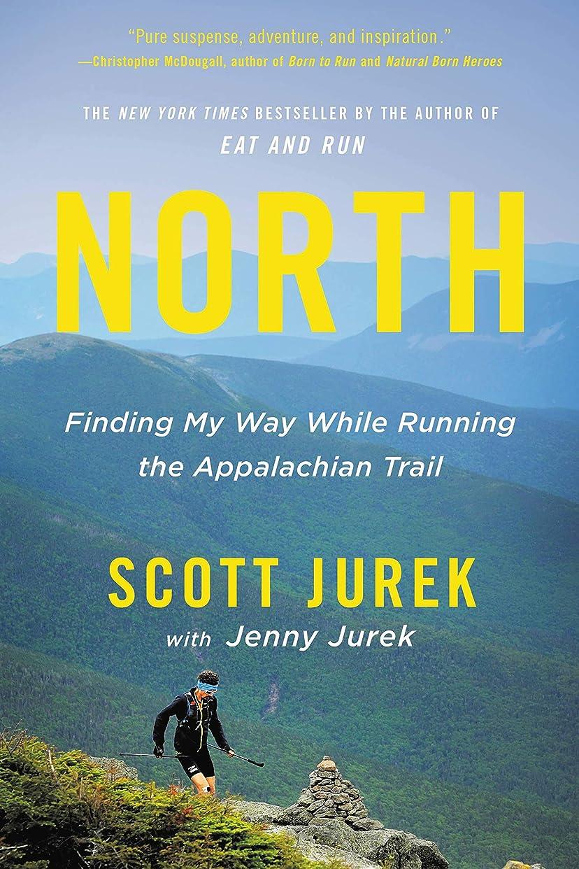 ぺディカブ好奇心盛認可North: Finding My Way While Running the Appalachian Trail (English Edition)