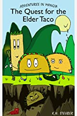 The Quest for the Elder Taco (Adventures in Mangia Book 1) Kindle Edition