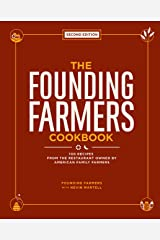 The Founding Farmers Cookbook, second edition: 100 Recipes From the Restaurant Owned by American Family Farmers Kindle Edition
